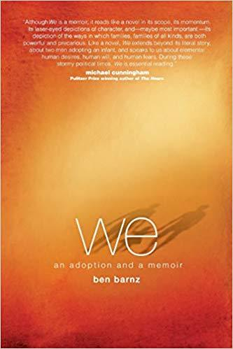 We: An Adoption and a Memoir by Ben Barnz